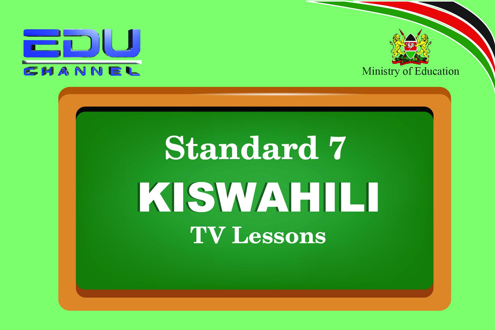 Standard 7 Kiswahili Lesson 3: Kusikiliza na Kuzungumza