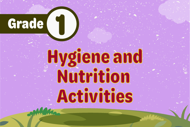 Hygiene and Nutrition Grade 1