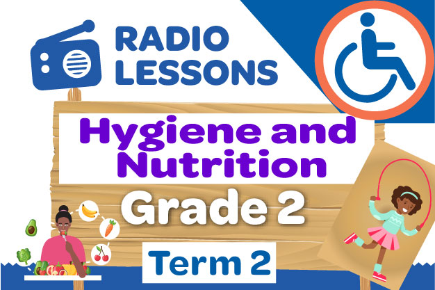 Grade 2 Hygiene and Nutrition  Radio Lessons