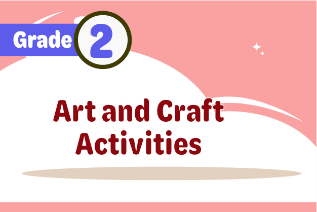 Creative Arts Activities Grade 2